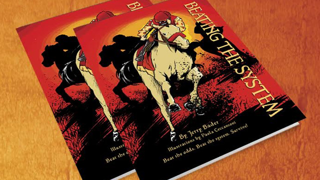 Beating The System: The True Story of a Horse Racing Legend