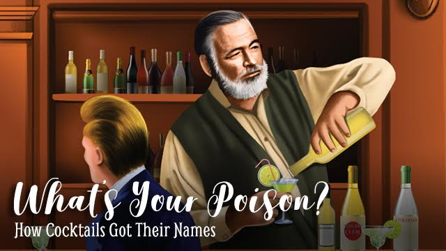 What's Your Poison?: How Cocktails Got Their Names